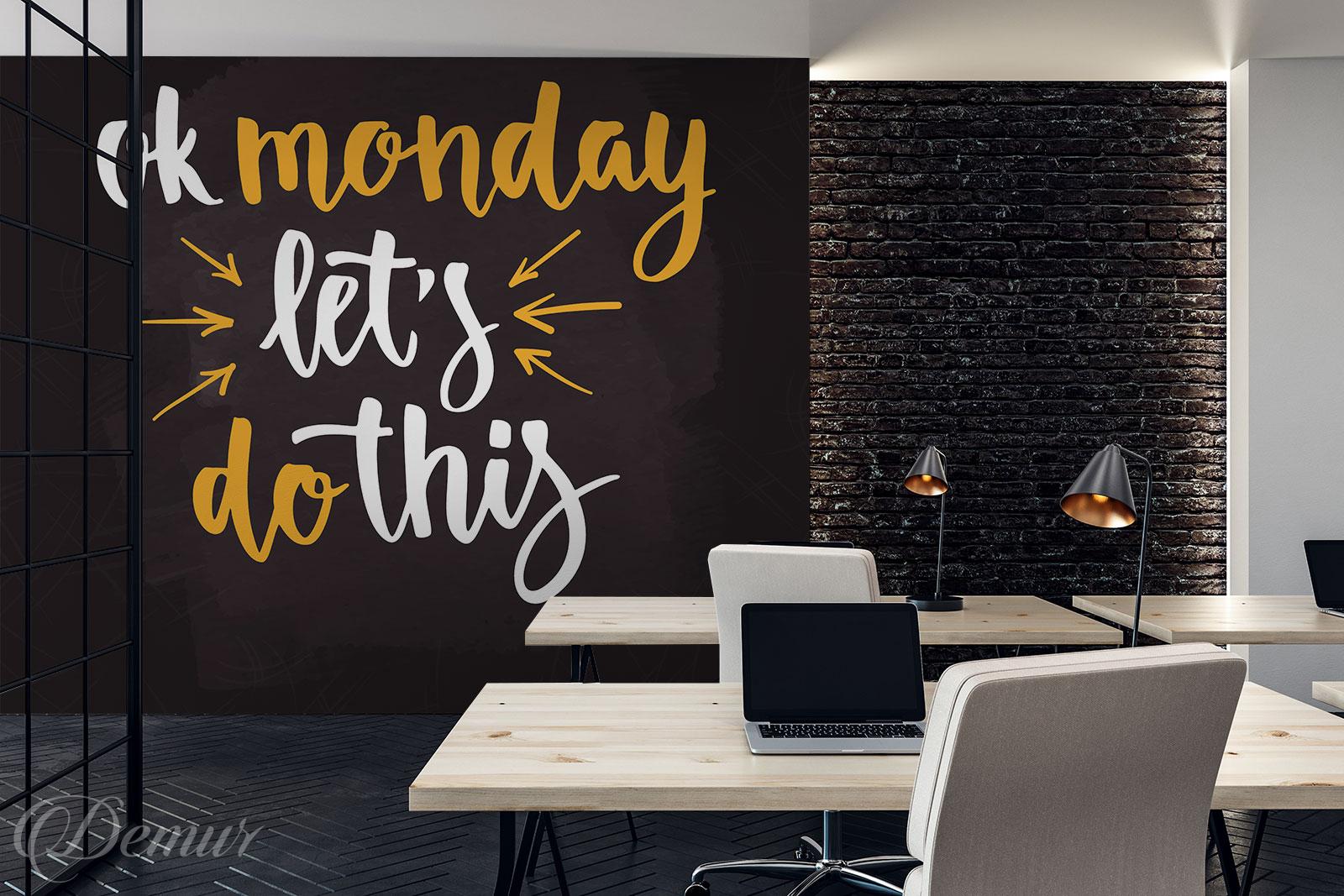Fototapeta Poniedziałkowa Motywacja - Pomysł na ścianę z napisami - Demur